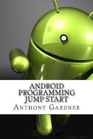 Bog, paperback Android Programming Jump Start af Anthony Gardner