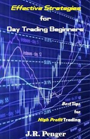Bog, paperback Effective Strategies for Day Trading Beginners af J. R. Penger