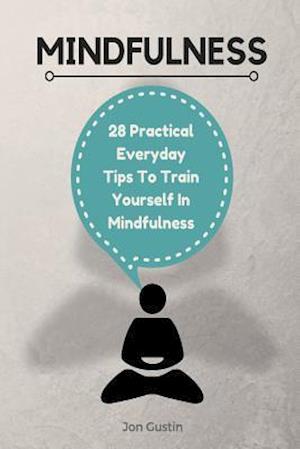 Bog, paperback Mindfulness af Jon Gustin