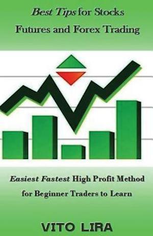 Bog, paperback Best Tips for Stocks Futures and Forex Trading af Vito Lira