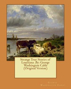 Bog, paperback Strange True Stories of Louisiana .by af George Washington Cable