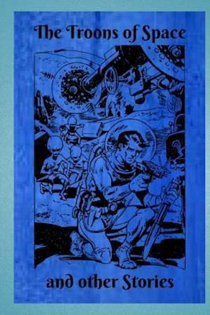 Bog, paperback The Troons of Space and Other Stories af Randall Garrett, John Wyndham, Murray Leinster