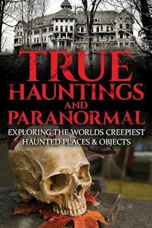 Bog, paperback True Hauntings and Paranormal af Roger P. Mills