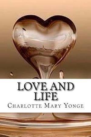 Bog, paperback Love and Life af Charlotte Mary Yonge