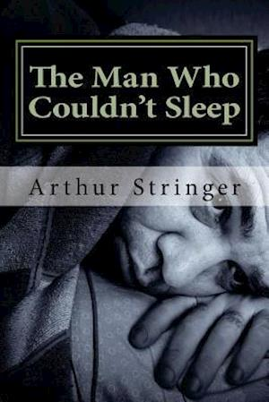 Bog, paperback The Man Who Couldn't Sleep af Arthur Stringer