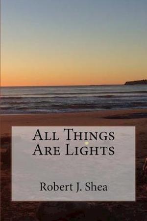 Bog, paperback All Things Are Lights af Robert J. Shea