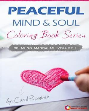 Bog, paperback Peaceful Mind & Soul Coloring Book Series af Carol Ramirez