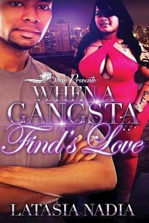 Bog, paperback When a Gangsta Finds Love af Latasia Nadia