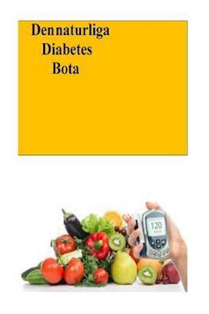 Bog, paperback Den Naturliga Diabetes Bota af Roger Mason