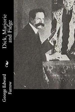 Bog, paperback Dick, Marjorie and Fidge af George Edward Farrow