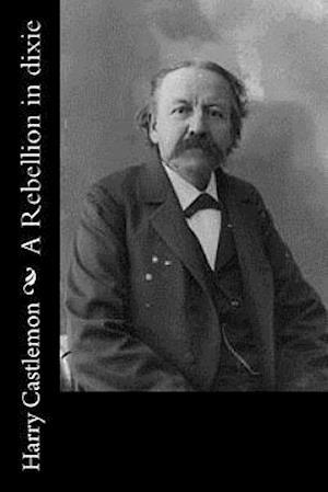 Bog, paperback A Rebellion in Dixie af Harry Castlemon