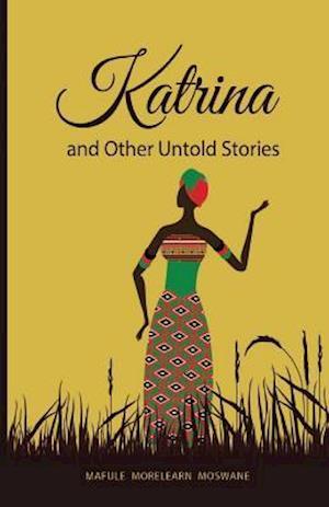 Bog, paperback Katrina and Other Untold Stories af Mafule Morelearn Moswane