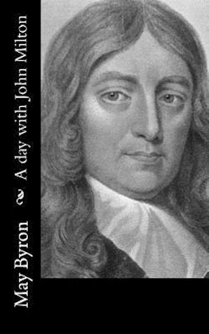 Bog, paperback A Day with John Milton af May Byron