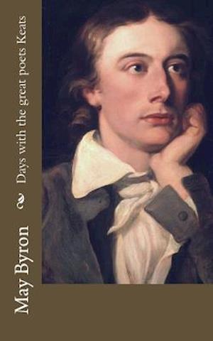 Bog, paperback Days with the Great Poets Keats af May Byron