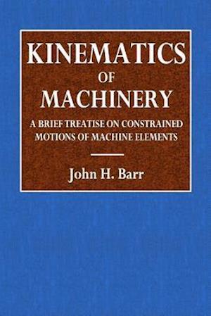 Bog, paperback Kinematics of Machinery af John H. Barr