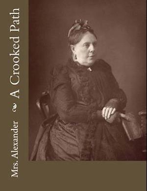 Bog, paperback A Crooked Path af Mrs Alexander