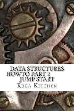 Bog, paperback Data Structures Howto Part 2 Jump Start af Rhea Kitchen