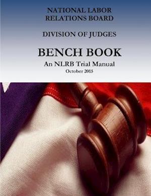 Bog, paperback Bench Book af National Labor Relations Board, Division of Judges