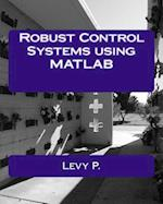 Robust Control Systems Using MATLAB af Levy P