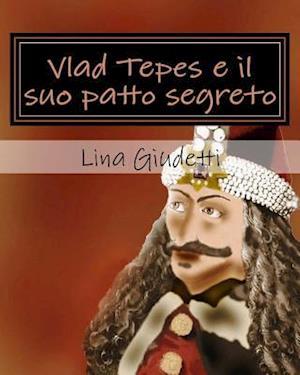 Bog, paperback Vlad Tepes E Il Suo Patto Segreto af Lina Giudetti