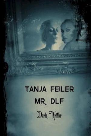Bog, paperback Mr. Dlf af T. Tanja Feiler F.