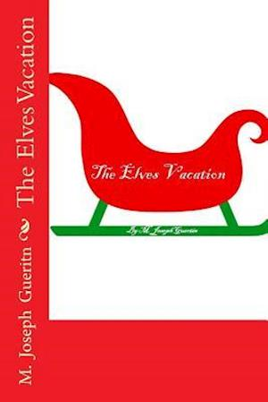 Bog, paperback The Elves Vacation af M. Joseph Gueritn