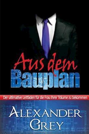 Bog, paperback Aus Dem Bauplan af Alexander Grey