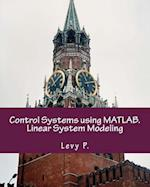 Control Systems Using MATLAB. Linear System Modeling af Levy P