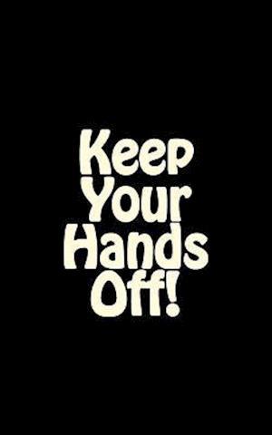 Bog, paperback Keep Your Hands Off! af Irreverent Journals