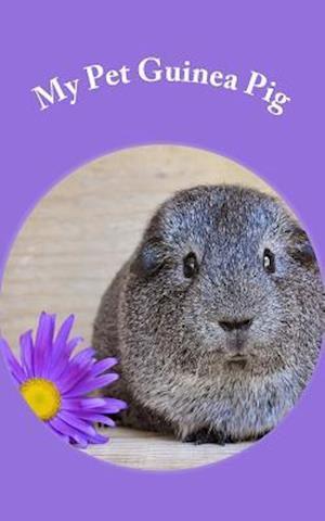 Bog, paperback My Pet Guinea Pig af One Jacked Monkey Publications