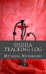 Shisha Tracking Log af Mu'assel Notebooks