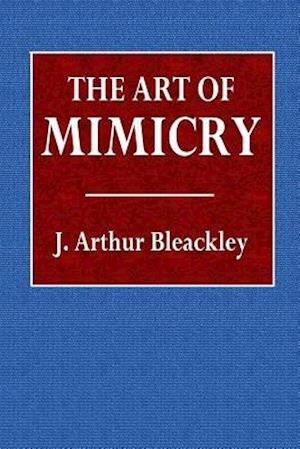 Bog, paperback The Art of Mimicry af J. Arthur Bleackley