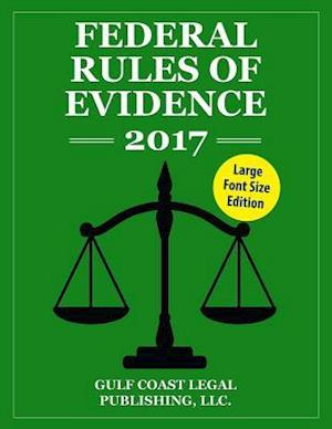 Bog, paperback Federal Rules of Evidence 2017, Large Font Edition af Gulf Coast Legal Publishing