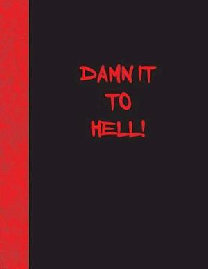 Bog, paperback Damn It to Hell af Ij Publishing LLC