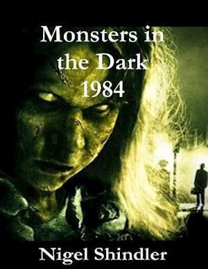 Bog, paperback Monsters in the Dark; 1984 af Nigel Shindler