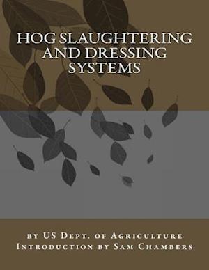 Bog, paperback Hog Slaughtering and Dressing Systems af Us Dept of Agriculture