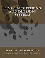 Hog Slaughtering and Dressing Systems af Us Dept of Agriculture