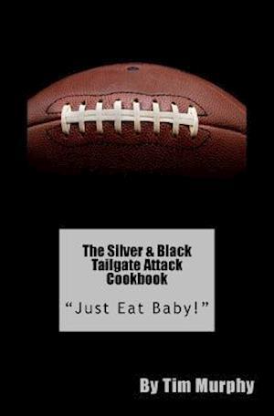 Bog, paperback The Silver & Black Tailgate Attack Cookbook af Tim Murphy