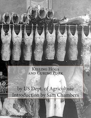 Bog, paperback Killing Hogs and Curing Pork af Us Dept of Agriculture