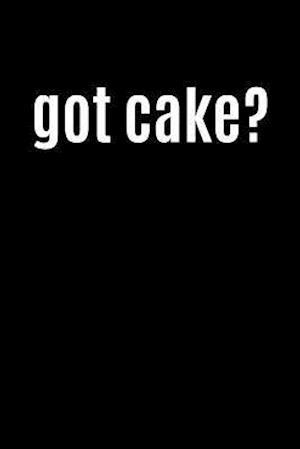 Bog, paperback Got Cake? af Journals and More