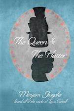 The Queen & the Hatter