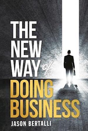 Bog, paperback The New Way of Doing Business af MR Jason Bertalli
