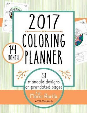 Bog, paperback 2017 Coloring Planner af Marci Aurila