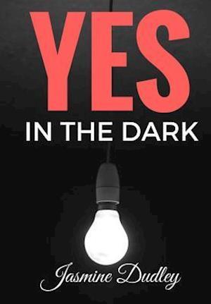 Bog, paperback Yes in the Dark af Jasmine Dudley