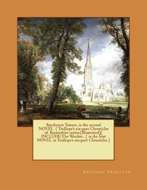 Bog, paperback Barchester Towers. Is the Second Novel ( Trollope's Six-Part Chronicles of Barsetshire Series.(Illustrated)( Include af Trollope Anthony