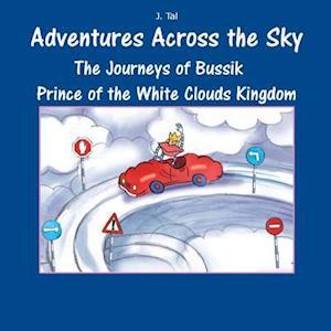 Bog, paperback The Journeys of Bussik Prince of the White Clouds Kingdom af J. Tal