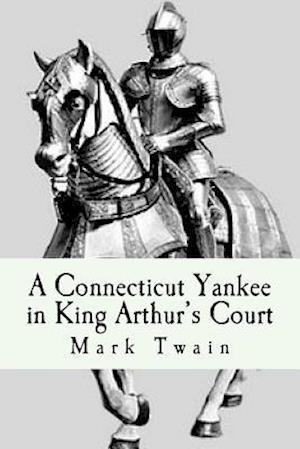 Bog, paperback A Connecticut Yankee in King Arthur's Court af Twain Mark