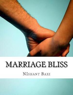 Bog, paperback Marriage Bliss af MR Nishant K. Baxi