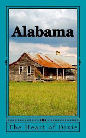 Bog, paperback Alabama - The Heart of Dixie af Travel Books