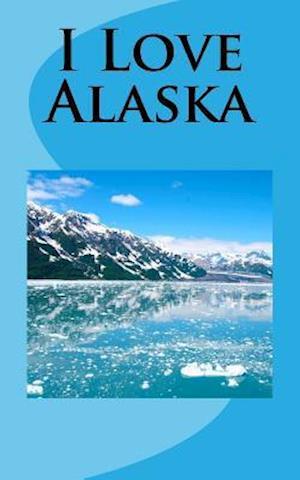 Bog, paperback I Love Alaska af Travel Books